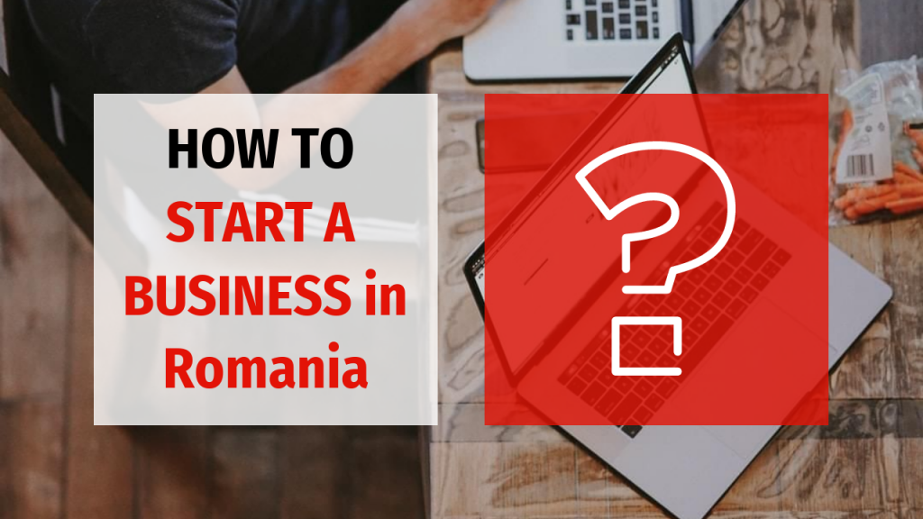 How to Start Up a Business in Romania